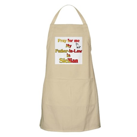 Pray For Me My Father-in-Law is Sicilian BBQ Apron