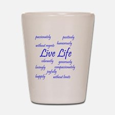 Live Life Shot Glass