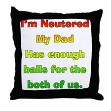 My_Dog_Is_Nutured2 Throw Pillow
