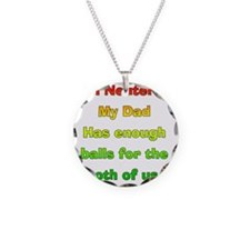 My_Dog_Is_Nutured2 Necklace