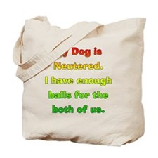My_Dog_Is_Neutered Tote Bag