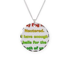 My_Dog_Is_Neutered Necklace