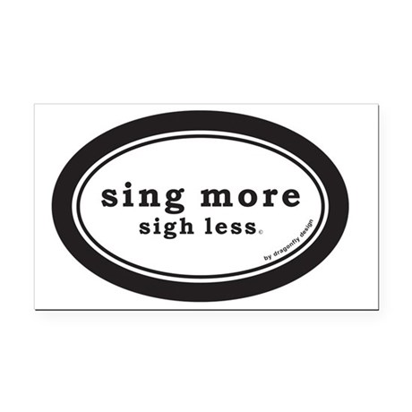 Sing More Sigh Less Bumber St Rectangle Car Magnet