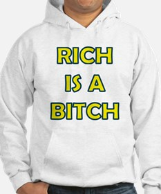 Rich Is A Bitch! Hoodie