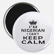 I Am Nigerian I Can Not Keep Calm Magnet