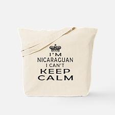 I Am Nicaraguan I Can Not Keep Calm Tote Bag