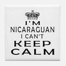 I Am Nicaraguan I Can Not Keep Calm Tile Coaster