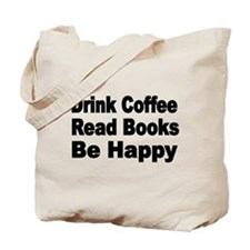 Drink Coffee,Read Books,Be Happy 2 Tote Bag