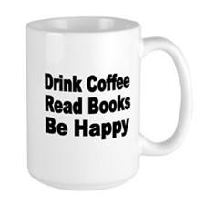 Drink Coffee,Read Books,Be Happy 2 Mugs