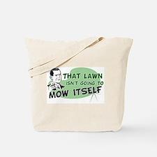 Lawn Won't Mow Itself Tote Bag
