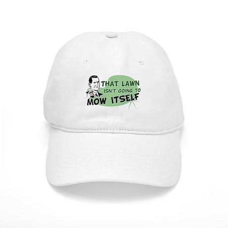 Lawn Won't Mow Itself Cap