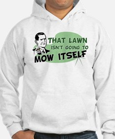 Lawn Won't Mow Itself Hoodie