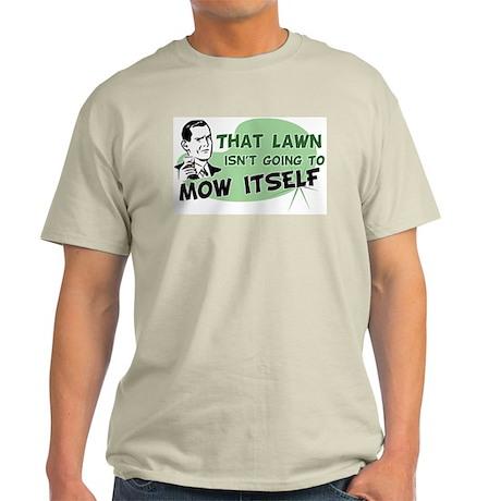 Lawn Won't Mow Itself Ash Grey T-Shirt