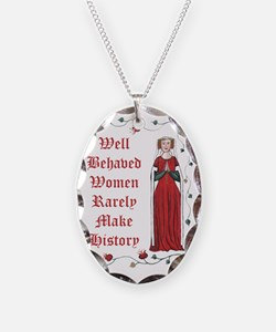 Well Behaved Women Rarely Make Necklace Oval Charm