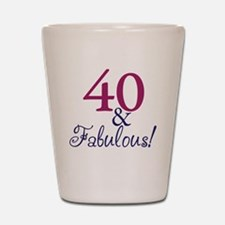 40 and fabulous Shot Glass