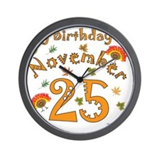 Thanksgiving Birthday Nov 25 Wall Clock