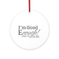 Good Enough Ornament (Round)
