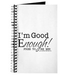 Good Enough Journal