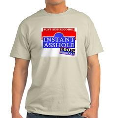 Instant Asshole Ash Grey T-Shirt