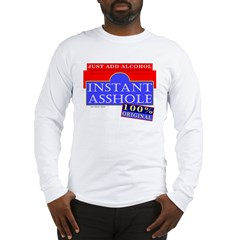 Instant Asshole Long Sleeve T-Shirt