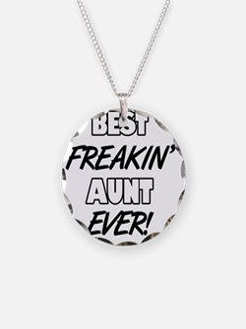 Best Freakin' Aunt Ever Necklace