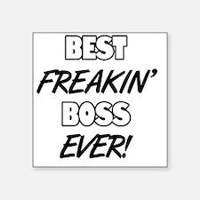 """Best Freakin' Boss Ever Square Sticker 3"""" x 3"""""""