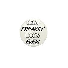 Best Freakin' Boss Ever Mini Button