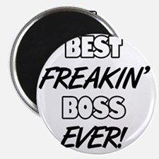 Best Freakin' Boss Ever Magnet