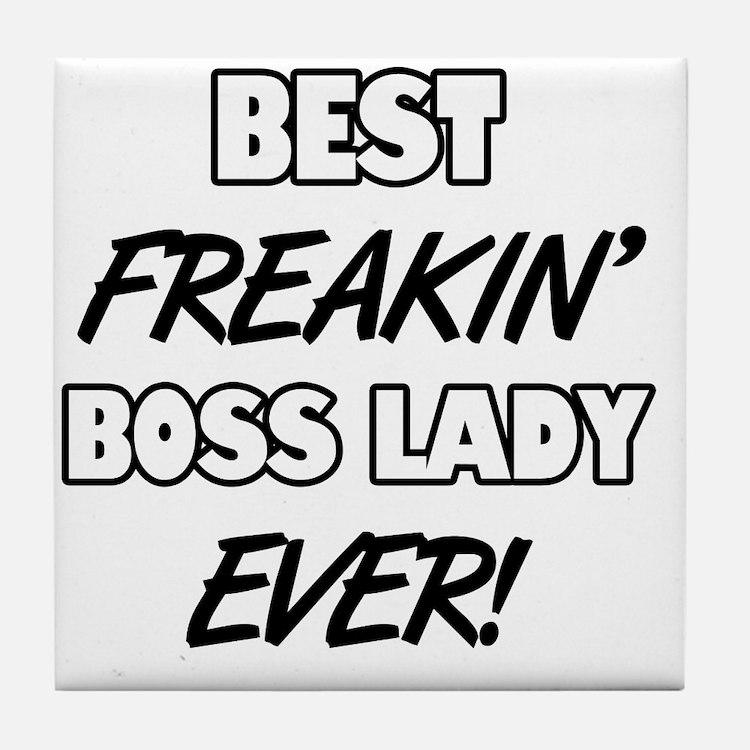 Best Freakin' Boss Lady Ever Tile Coaster