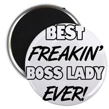 Best Freakin' Boss Lady Ever Magnet