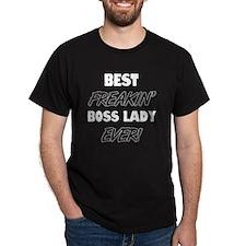 Best Freakin' Boss Lady Ever T-Shirt