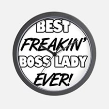 Best Freakin' Boss Lady Ever Wall Clock