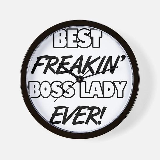 Best Freakin' Boss Lady Ever Wall Clock
