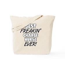 Best Freakin' Charge Nurse Ever Tote Bag