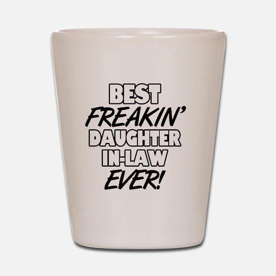 Best Freakin' Daughter-In-Law Ever Shot Glass