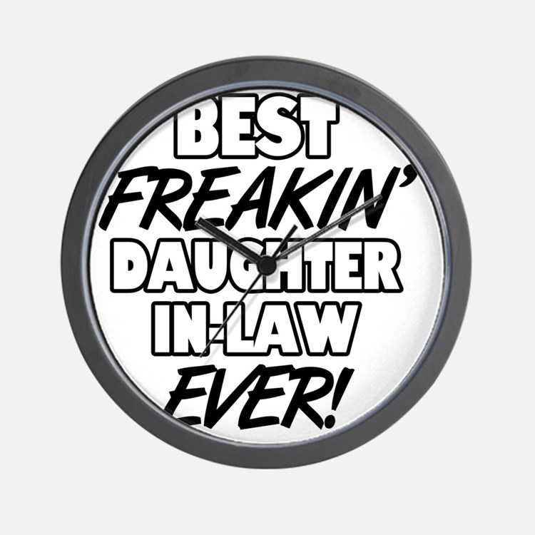Best Freakin' Daughter-In-Law Ever Wall Clock