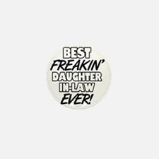 Best Freakin' Daughter-In-Law Ever Mini Button