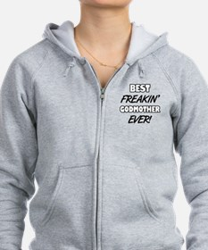 Best Freakin' Godmother Ever Zip Hoodie