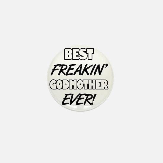 Best Freakin' Godmother Ever Mini Button