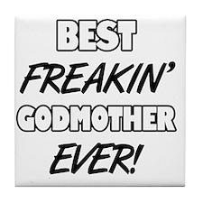 Best Freakin' Godmother Ever Tile Coaster
