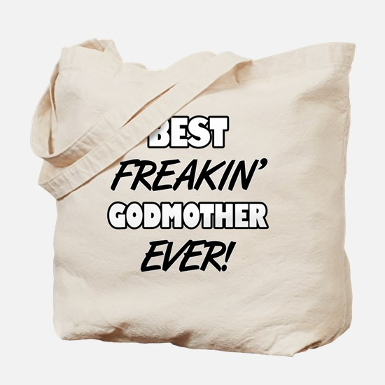 Best Freakin' Godmother Ever Tote Bag