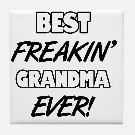 Best Freakin' Grandma Ever Tile Coaster