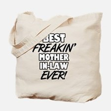Best Freakin' Mother-In-Law Ever Tote Bag
