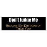 Dont judge me because i sin differently than you d 10 Pack