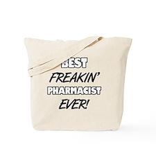 Best Freakin' Pharmacist Ever Tote Bag