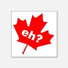 """Eh? Canadian Slang Square Sticker 3"""" x 3"""""""