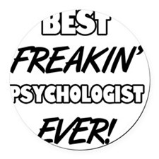 Best Freakin' Psychologist Ever Round Car Magnet