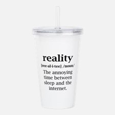 Reality Definition Acrylic Double-wall Tumbler