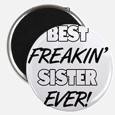 Best Freakin' Sister Ever Magnet
