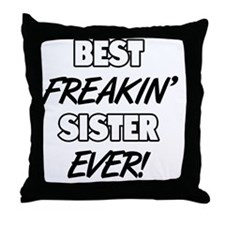 Best Freakin' Sister Ever Throw Pillow